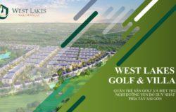 Sở hữu biệt thự West Lakes Golf & Villas ngay khi được hỗ trợ vay đến 50%